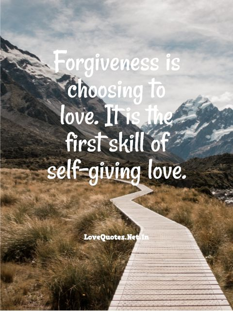 Forgiveness Is Choosing To Love