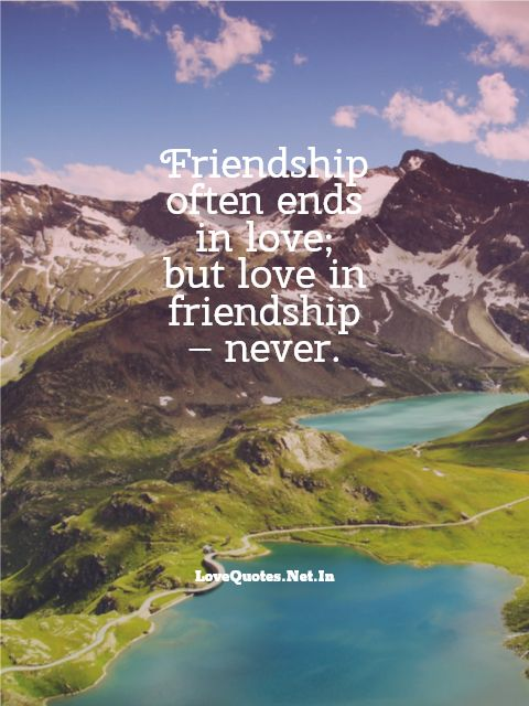Friendship Often Ends in Love