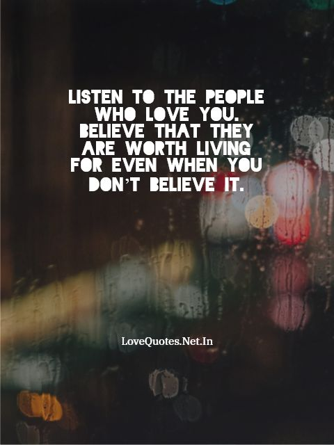 Listen To The People Who Love You