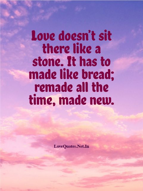 Love Doesn't Sit There Like a Stone