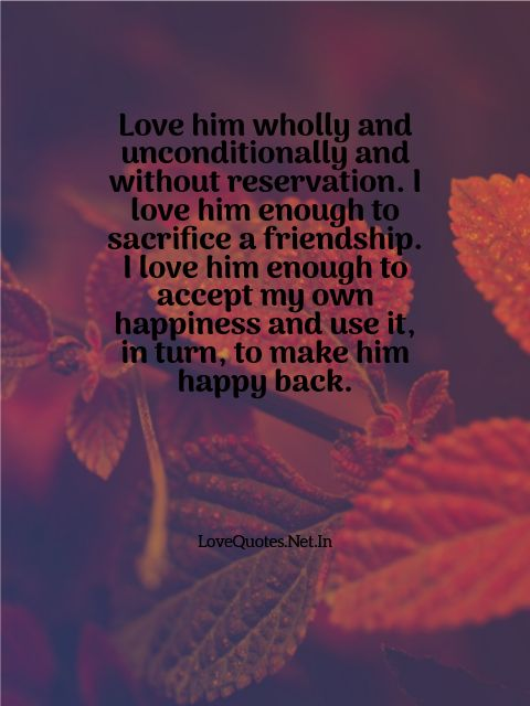 Love Him Wholly And Unconditionally
