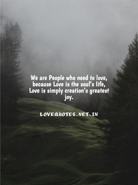 We Are People Who Need To Love