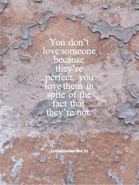 You Don't Love Someone Because They're Perfect
